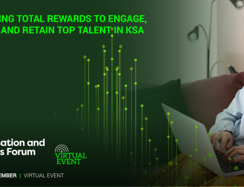 Developing Total Rewards to Engage, Attract and Retain Top Talent In KSA